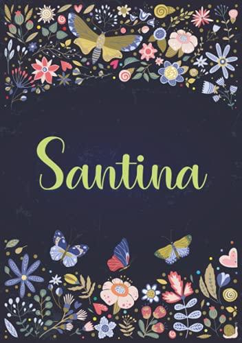 Santina: Taccuino A5   Nome personalizzato Santina   Regalo di compleanno per moglie, mamma, sorella, figlia ...   Design: giardino   120 pagine a righe, piccolo formato A5 (14.8 x 21 cm)