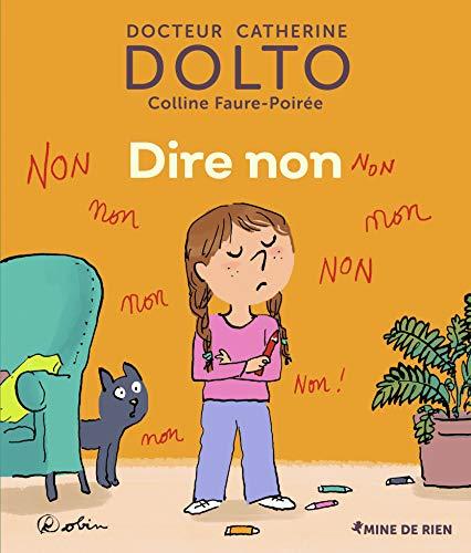 Dire non ! - Docteur Catherine Dolto - de 2 à 7 ans