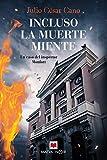 Incluso la muerte miente: Las mentiras más dolorosas son las que nos contamos a nosotros mismos (La serie del inspector Monfort) (Spanish Edition)