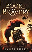 Book of Bravery: A Novel 2,000 Plus Years in The Making