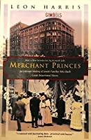 Merchant Princes: An Intimate History of Jewish Families Who Built Great Department Stores 0060117974 Book Cover