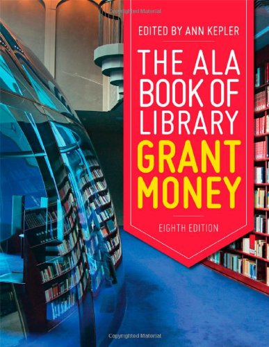 The ALA Book of Library Grant Money
