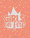 Girls On Fire: Lined Notebook 8.5 x 11 College Ruled with Margin