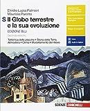 Il globo terrestre e la sua evoluzione. Tettonica delle placche. Storia della Terra. Atmosfera. Clima. Modellamento del rilievo. Per le Scuole ... Contenuto digitale (fornito elettronicamente)