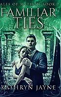 Familiar Ties (Tales Of Mython Book 2)