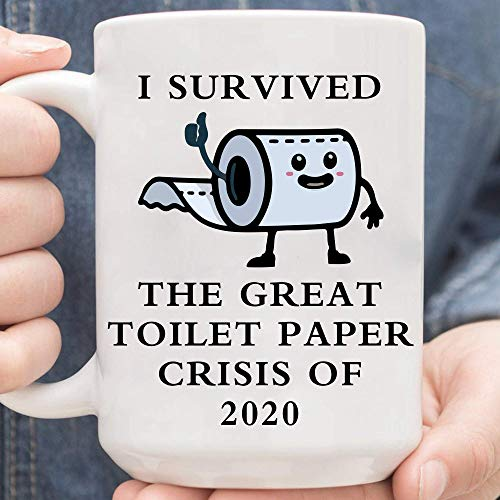 i survived the great toilet paper crisis of 2020 mug,i survived coro-navi-rus mug,Gifts For Women And Men