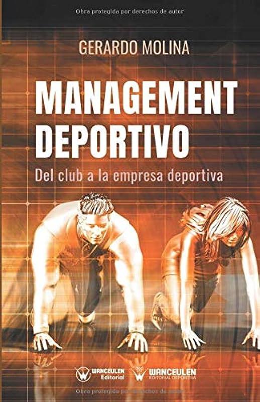 プラスチック散文政府Management deportivo: Del club a la empresa deportiva