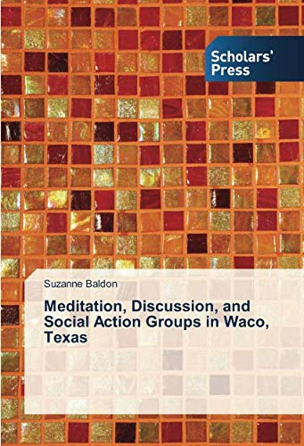 Meditation, Discussion, and Social Action Groups in Waco, Texas