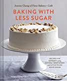 Best Baking And Pastry Books - Baking with Less Sugar: Recipes for Desserts Using Review