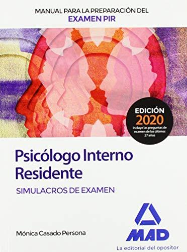 Manual para la preparación del examen PIR. Psicólogo Interno Residente Simulacros de...