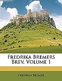 Fredrika Bremers Brev, Volume 1 (Swedish Edition)