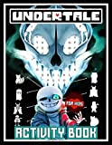 Undertale Activity Book For Kids: Motivate Your Kids By The Creative Activity Book - Lots Of Puzzle, Dot To Dot, Scramble, Odd One Out, Etc. And Super Cute Undertale Images Are Waiting For Them