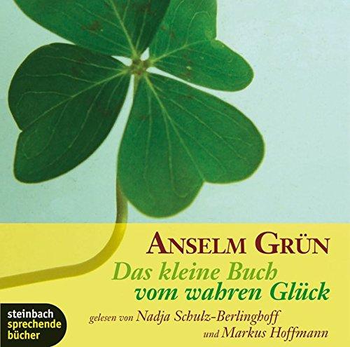 Das kleine Buch vom wahren Glück. Ein Inspirationshörbuch. 1 CD