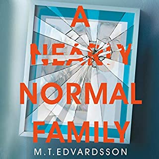 A Nearly Normal Family                   By:                                                                                                                                 M. T. Edvardsson,                                                                                        Rachel Willson-Broyles                               Narrated by:                                                                                                                                 Richard Armitage,                                                                                        Emily Watson,                                                                                        Georgia Maguire                      Length: 10 hrs     Not rated yet     Overall 0.0