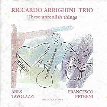 These Unfoolish Things (feat. Ares Tavolazzi, Francesco Petreni)