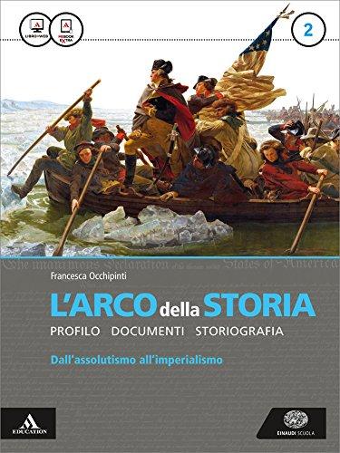 Larco della storia. Atlante. Per i Licei e gli Ist. magistrali. Con e-book. Con espansione online (Vol. 2)