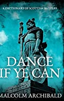 Dance If Ye Can: Large Print Hardcover Edition