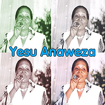 Yesu Anaweza