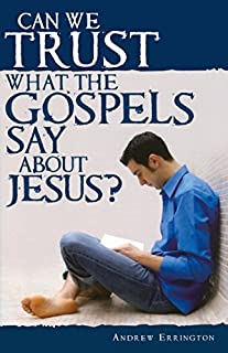 Booklet Can We Trust What The Gospels Say About Jesus?
