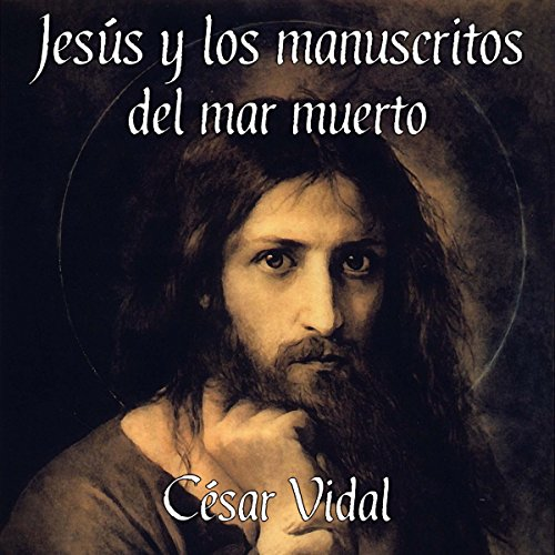 Jesús y los manuscritos del mar muerto [Jesus and the Dead Sea Scrolls] audiobook cover art