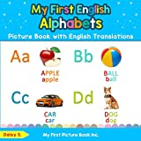 My First English Alphabets Picture Book with English Translations: Bilingual Early Learning & Easy Teaching English Books for Kids