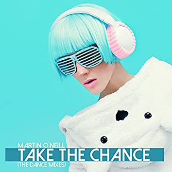 Take the Chance (The Dance Mixes)