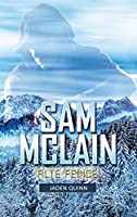 Sam McLain - Alte Feinde: Band 4 der McLain-Reihe