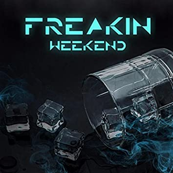 Freakin' Weekend