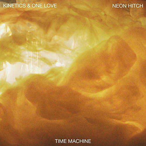 Kinetics & One Love, The Kinetics & One Love feat. Neon Hitch