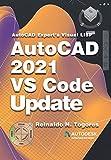AutoCAD 2021 VS Code update: for AutoCAD Expert's Visual LISP (AutoCAD expert's Visual LISP Book 5)