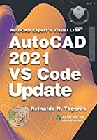 AutoCAD 2021 VS Code update: for AutoCAD Expert's Visual LISP (AutoCAD expert's Visual LISP Book 5) Front Cover