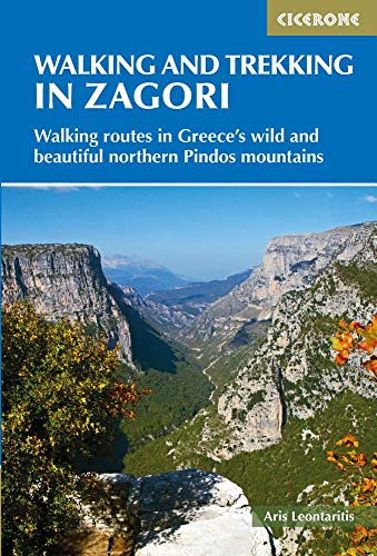Walking and Trekking in Zagori: 37 days walking in Greece's wild and beautiful northern Pindos mountains (Cicerone Walking and Trekking Guides)