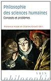 Philosophie des sciences humaines - Concepts et problèmes (Bibliotheque D'histoire De La Philosophie - Poche) (French Edition) by Florence Hulak(2012-01-03) - Vrin - 01/01/2012