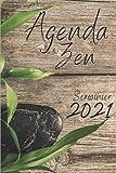 Agenda zen 2021: Destiné aux personnes en quêtes de tranquillité, Agenda semainier 2021 pour les instituts de beauté, professeur de yoga, ... : 6 x 9 po (15,24 x 22,86 cm)   135 pages.