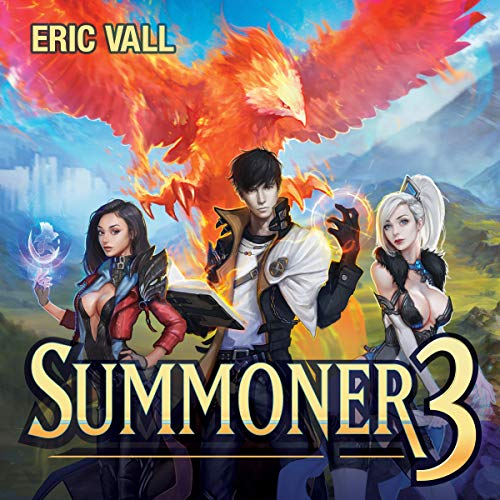 Summoner 3                   By:                                                                                                                                 Eric Vall                               Narrated by:                                                                                                                                 Joshua Story                      Length: 7 hrs and 51 mins     721 ratings     Overall 4.7