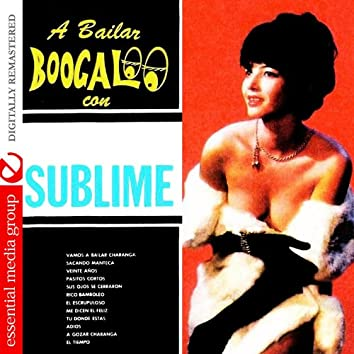 A Bailar Boogaloo Con La Sublime (Digitally Remastered)