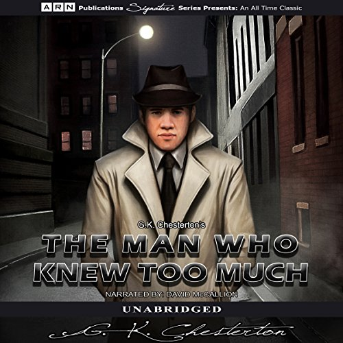 The Man Who Knew Too Much                   By:                                                                                                                                 G.K. Chesterton                               Narrated by:                                                                                                                                 David McCallion                      Length: 5 hrs and 39 mins     Not rated yet     Overall 0.0