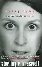Crazy Town: Money. Marriage. Meth.