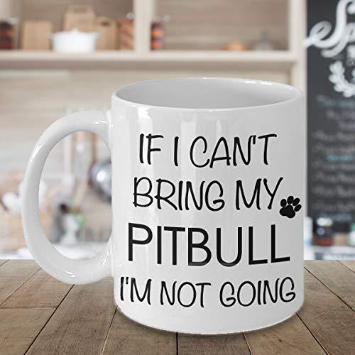 """Pitbull Kaffeetasse mit Aufschrift """"If I Can't Bring My Pitbull I'm Not Going"""", lustige Tasse und Teetasse aus Keramik für Papa"""