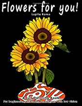 Flowers For You!: Adults Coloring Book for Beginners, Seniors and people with low vision