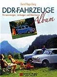 DDR-Fahrzeuge Album: Pkw, Lkw und Motorräder: Personenwagen, Lastwagen und Omnibusse
