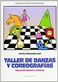 Taller De Danzas Y Coreografias: Educación Infantil y Primaria: 30 (Materiales para educa...