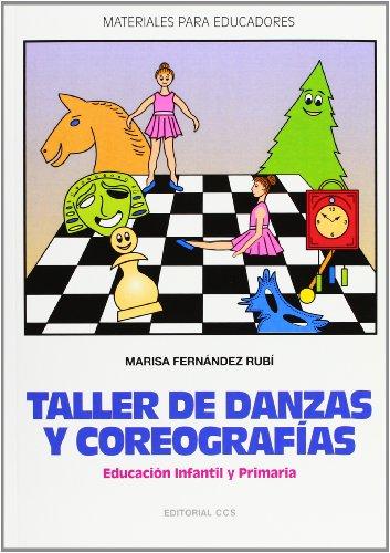 Taller De Danzas Y Coreografias: Educación Infantil y Primaria: 30 (Materiales para educadores)