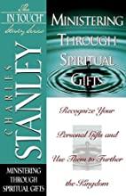 The In Touch Study Series: Ministering Through Spiritual Gifts