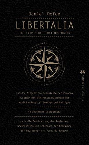 Libertalia: Die utopische Piratenrepublik (German Edition)