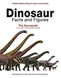 Dinosaur Facts and Figures: The Sauropods and Other Sauropodomorphs - Ruben Molina-Perez