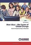 New Ideas - the Factor of Global Change: Social Entrepreneurship in Education