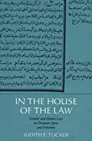 In the House of the Law: Gender and Islamic Law in Ottoman Syria and Palestine by Judith E. Tucker(2000-07-03)