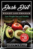 Dash Diet: The Ultimate Weight Loss Program, in order to control weight