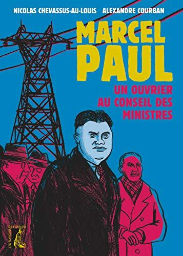 Marcel Paul, un ouvrier au Conseil des ministres